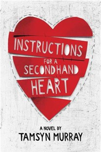 Instructions for a Secondhand Heart by Tamsyn Murray (9780316471787) - HardCover - Young Adult Contemporary