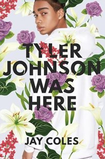 Tyler Johnson Was Here by Jay Coles (9780316472180) - PaperBack - Children's Fiction