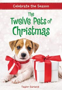 The Twelve Pets of Christmas by Taylor Garland (9780316472517) - HardCover - Children's Fiction Older Readers (8-10)