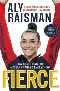 Fierce by Aly Raisman, Blythe Lawrence (9780316472708) - HardCover - Non-Fiction