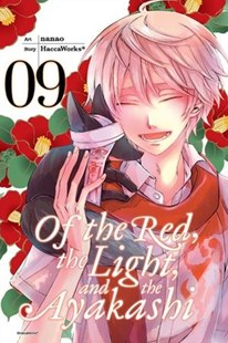 Of the Red, the Light, and the Ayakashi 9 by Haccaworks (COR)/ Nanao (CON), Nanao (9780316474481) - PaperBack - Fantasy