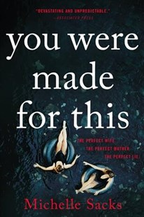 You Were Made for This by Michelle Sacks (9780316475419) - PaperBack - Crime Mystery & Thriller