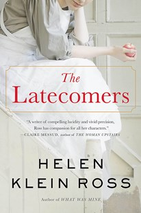 The Latecomers by Helen Klein Ross (9780316476881) - PaperBack - Historical fiction