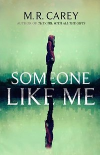 Someone Like Me by M. R. Carey (9780316477468) - PaperBack - Crime Mystery & Thriller