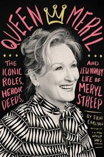Queen Meryl by Erin Carlson (9780316485272) - HardCover - Biographies Entertainment