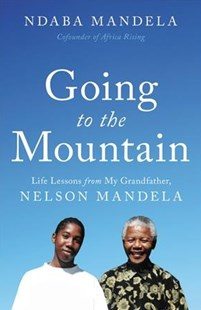 Going to the Mountain by Ndaba Mandela (9780316486576) - HardCover - Biographies Political