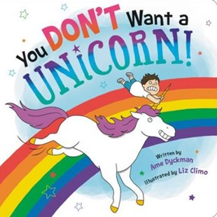 You Don't Want a Unicorn! by Ame Dyckman, Liz Climo (9780316488860) - HardCover - Children's Fiction
