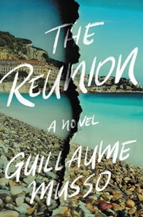 The Reunion by Guillaume Musso (9780316490146) - HardCover - Crime Mystery & Thriller