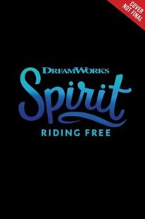 Spirit Riding Free by Dreamworks Animation (9780316490740) - PaperBack - Children's Fiction