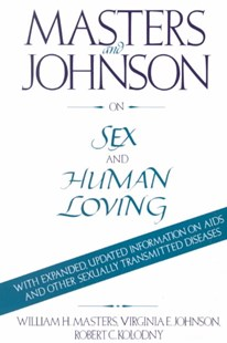 Masters and Johnson on Sex and Human Loving by William H. Masters, Virginia E. Johnson, Robert C. Kolodny (9780316501606) - PaperBack - Science & Technology