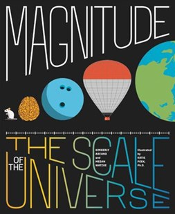 Magnitude by Kimberly Arcand, Megan Watzke, Katie Peek (9780316502917) - HardCover - Science & Technology Engineering