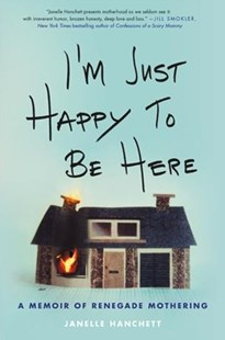 I'm Just Happy to Be Here by Janelle Hanchett (9780316503778) - HardCover - Biographies General Biographies
