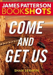 Come and Get Us by James Patterson, Shan Serafin (9780316505161) - PaperBack - Crime Mystery & Thriller