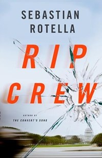 Rip Crew by Sebastian Rotella (9780316505536) - HardCover - Crime Mystery & Thriller