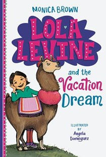 Lola Levine and the Vacation Dream by Monica Brown, Angela Dominguez (9780316506397) - HardCover - Children's Fiction Intermediate (5-7)