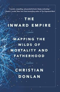 The Inward Empire by Christian Donlan (9780316509367) - HardCover - Family & Relationships Parenting