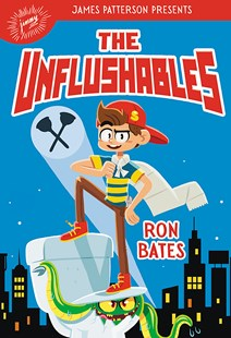 The Unflushables by Ron Bates, James Patterson (9780316510004) - HardCover - Children's Fiction Older Readers (8-10)