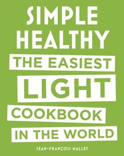 Simple Healthy by Jean-Francois Mallet (9780316510257) - HardCover - Cooking Health & Diet