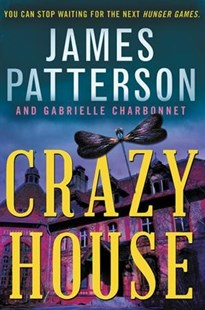 Crazy House by James Patterson, Gabrielle Charbonnet (9780316514996) - PaperBack - Young Adult Contemporary