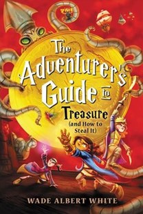 Treasure and How to Steal It by Wade Albert White (9780316518444) - HardCover - Children's Fiction Older Readers (8-10)
