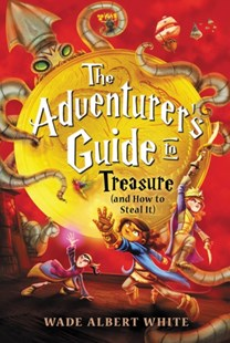 (ebook) The Adventurer's Guide to Treasure (and How to Steal It) - Children's Fiction