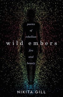 Wild Embers by Nikita Gill (9780316519847) - PaperBack - Poetry & Drama Poetry