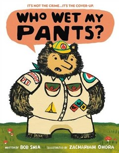 Who Wet My Pants? - Children's Fiction