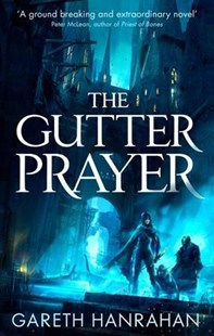 The Gutter Prayer by Gareth Ryder-hanrahan (9780316525312) - PaperBack - Fantasy
