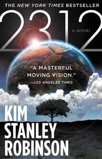 2312 by Kim Stanley Robinson (9780316526982) - PaperBack - Science Fiction