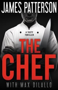 The Chef by James Patterson, Max DiLallo (9780316532327) - PaperBack - Crime Mystery & Thriller