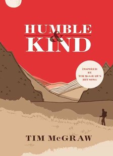 Humble and Kind by Tim McGraw (9780316545754) - HardCover - Entertainment Music General