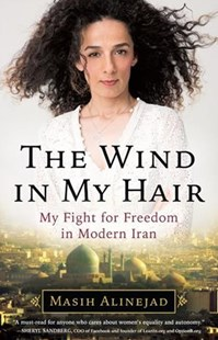 The Wind in My Hair by Masih Alinejad, Kambiz Foroohar (9780316548915) - HardCover - Biographies General Biographies