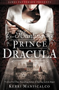 Hunting Prince Dracula by Kerri Maniscalco (9780316551670) - PaperBack - Young Adult Contemporary