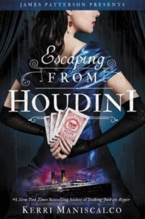Escaping from Houdini by Kerri Maniscalco (9780316551700) - HardCover - Children's Fiction