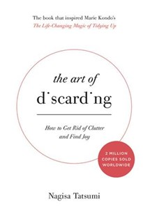 The Art of Discarding by Nagisa Tatsumi, Angus Turvill (9780316558921) - HardCover - Home & Garden Interior Decorating