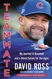Teammate by David Ross, Don Yaeger, Theo Epstein (9780316559447) - HardCover - Biographies General Biographies