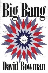 Big Bang by David Bowman, Jonathan Lethem (9780316560238) - HardCover - Historical fiction