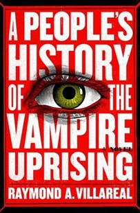 A People's History of the Vampire Uprising by Raymond A. Villareal (9780316561686) - HardCover - Crime Mystery & Thriller