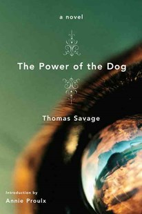Power of the Dog by Thomas Savage, Thomas Savage, Annie Proulx (9780316610896) - PaperBack - Classic Fiction