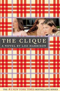The Clique by Harrison, Lisi, Lisi Harrison (9780316701297) - PaperBack - Children's Fiction Teenage (11-13)