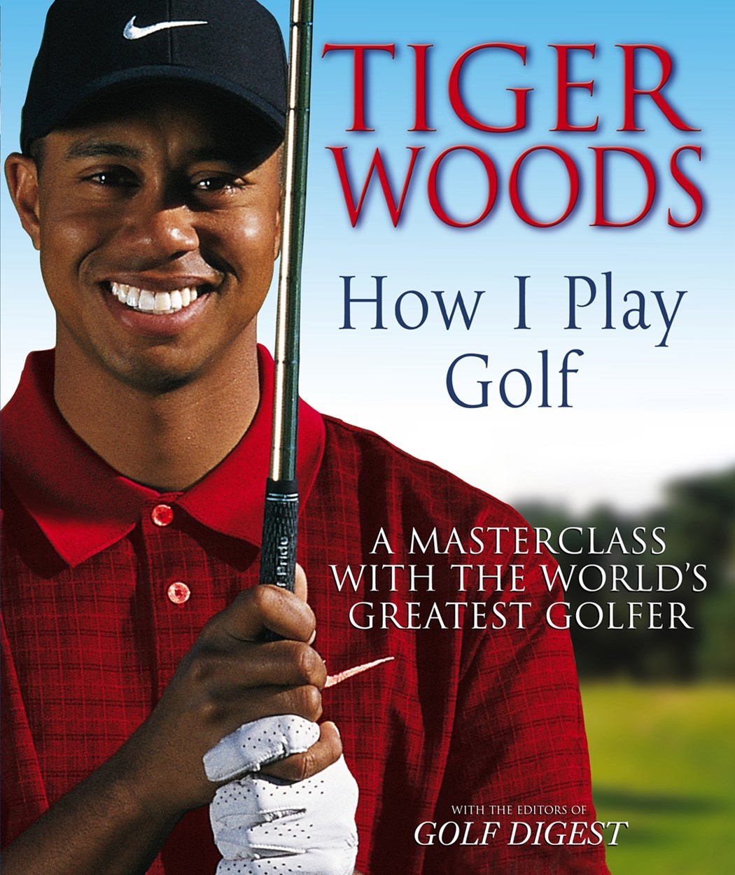 Tiger Woods: How I Play Golf