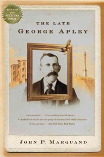 The Late George Apley by Marquand, John P., John P. Marquand (9780316735674) - PaperBack - Classic Fiction