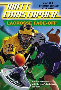 Lacrosse Face-Off by Stephanie True Peters, Matt Christopher, Stephanie Peters, Matt Christopher (9780316796415) - PaperBack - Non-Fiction Family Matters
