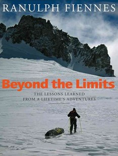 Beyond The Limits by Ranulph Fiennes, Ranulph Fiennes (9780316857062) - PaperBack - Biographies General Biographies