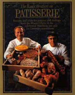 The Roux Brothers On Patisserie by Albert Roux, Michel Roux, Michel Roux (9780316905596) - PaperBack - Cooking Desserts