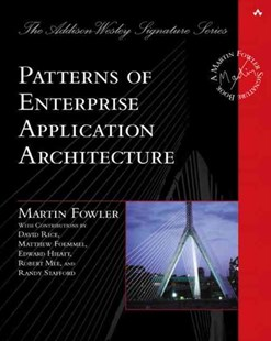 Patterns of Enterprise Application Architecture by Martin Fowler, Martin Fowler, Matthew Foemmel (9780321127426) - HardCover - Computing Networking