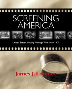 Screening America by James J. Lorence (9780321143167) - PaperBack - Entertainment Film Writing