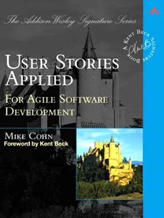 User Stories Applied by Mike Cohn (9780321205681) - PaperBack - Computing Programming