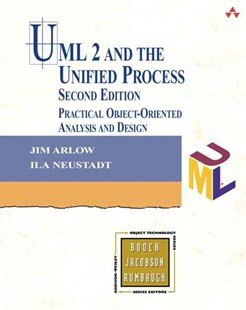 UML 2 and the Unified Process: Practical Object-Oriented Analysis and Design by Jim Arlow, Ila Neustadt (9780321321275) - PaperBack - Computing Programming