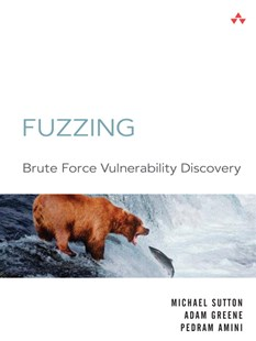 Fuzzing by Michael Sutton, Adam Greene, Pedram Amini, H. D. Moore (9780321446114) - PaperBack - Computing Database Management